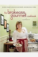The BrokeAss Gourmet Cookbook by Gabi Moskowitz (2012-05-15) Paperback