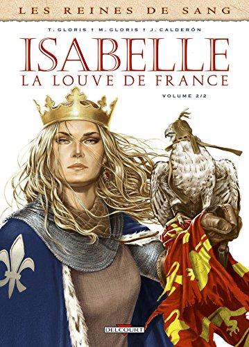 Reines de sang - Isabelle, la Louve de France T02