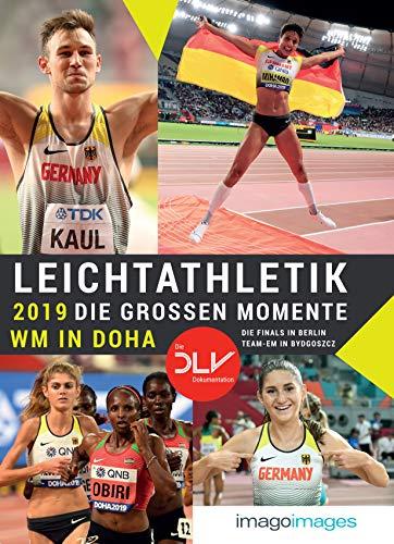Leichtathletik 2019 - Die großen Momente: WM in Doha | Die Finals in Berlin | ISTAF | Team-EM