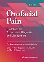 Orofacial Pain: Guidelines for Assessment, Diagnosis, and Management (American Academy of Orofacial Pain)