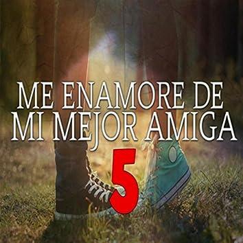 Me Enamora de Mi Mejor Amiga 5 (feat. MC Richix)