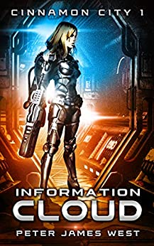 Information Cloud (Tales of Cinnamon City Book 1) by [Peter James West]