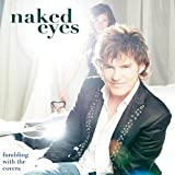Songtexte von Naked Eyes - Fumbling With the Covers