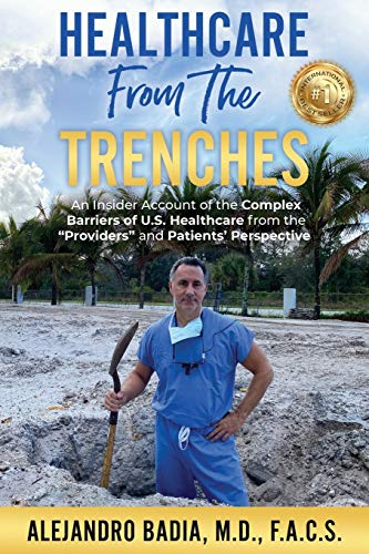 Compare Textbook Prices for Healthcare from the Trenches: An Insider Account of the Complex Barriers of U.S. Healthcare from the Providers and Patients' Perspective  ISBN 9780578680996 by Badia MD, Alejandro