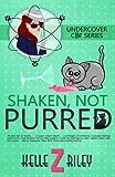 Shaken Not Purred: Undercover Cat Series, Book 2