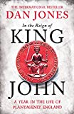 In the Reign of King John: A Year in the Life of Plantagenet England (English Edition)