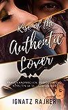 Rise of the Authentic Lover: Frauen ansprechen, verführen und behalten im 21. Jahrhundert