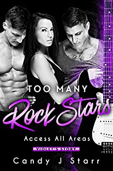 Too Many Rock Stars: Violet's Story (Access All Areas Book 1) by [Candy J Starr]