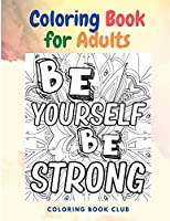 Coloring Book for Adults: Motivational Quotes, National Costumes, Geography Flags, Old Stores and More!