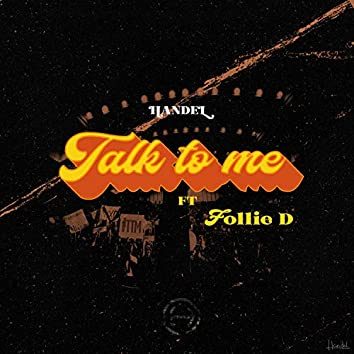 Talk to Me (feat. Follie D)