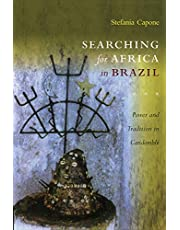 Searching for Africa in Brazil: Power and Tradition in Candomble: Power and Tradition in Candomblé