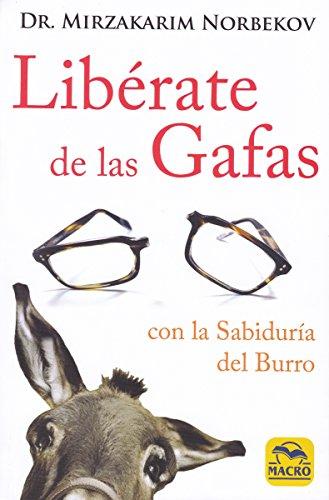 Libérate de las Gafas. Con la sabiduría del burro: 13,5 x 20,5 cm (Nueva Sabiduría)