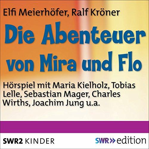 Die Abenteuer von Mira und Flo cover art