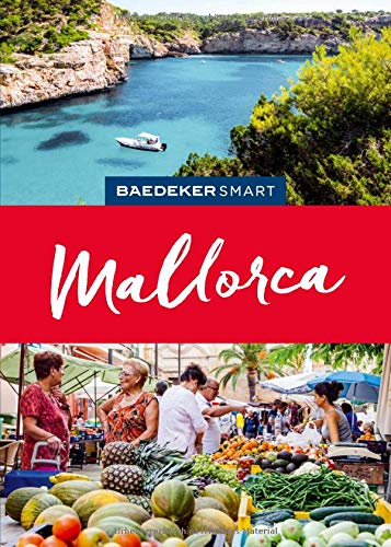 Baedeker SMART Reiseführer Mallorca: Perfekte Tage auf Europas beliebtester Ferieninsel