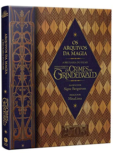 Os Arquivos da Magia – A Bruxaria do Filme Animais Fantásticos: Os Crimes de Grindelwald.