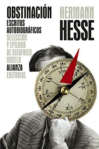 Obstinación: Escritos autobiográficos (El libro de bolsillo - Bibliotecas de autor - Biblioteca Hesse)