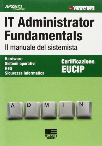 IT Administrator Fundamentals. Il manuale del sistemista