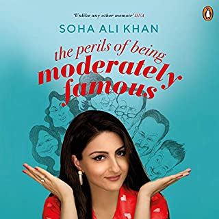 The Perils of Being Moderately Famous                   Written by:                                                                                                                                 Soha Ali Khan                               Narrated by:                                                                                                                                 Mary Joseph                      Length: 4 hrs and 29 mins     17 ratings     Overall 4.1