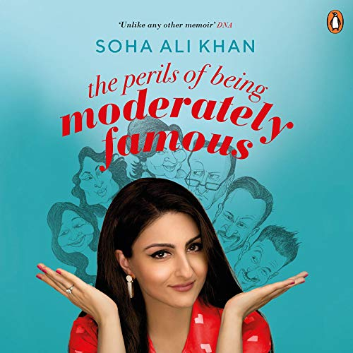 The Perils of Being Moderately Famous Audiobook By Soha Ali Khan cover art