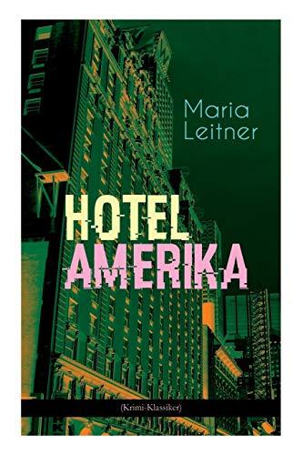 Hotel Amerika (Krimi-Klassiker): Detektivroman - Ein Tag im Leben eines Arbeitermädchens