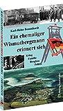 Ein ehemaliger Wismutbergmann erinnert sich: Krieg – Familie – Bergbau – Politik