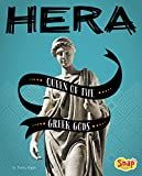 Hera: Queen of the Greek Gods (Legendary Goddesses)