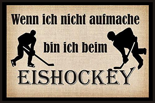 Creativ Deluxe Wenn ich Nicht aufmache Bin ich beim Eishockey - Fussmatte Bedruckt Türmatte Innenmatte Schmutzmatte lustige Motivfussmatte