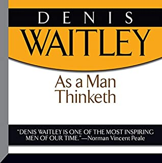 As a Man Thinketh                   By:                                                                                                                                 James Allen                               Narrated by:                                                                                                                                 Denis Waitley                      Length: 1 hr and 7 mins     20 ratings     Overall 4.5