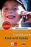 Kind und Handy: Crash-Kurs (Medien-fit in 90 Minuten)