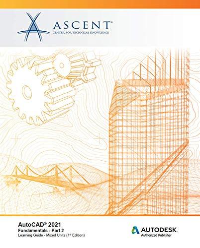 AutoCAD 2021: Fundamentals - Part 2 (Mixed Units): Autodesk Authorized Publisher