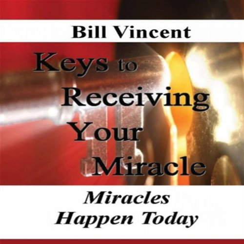Keys to Receiving Your Miracle audiobook cover art