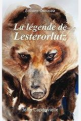 La légende de Lesterorlutz Broché