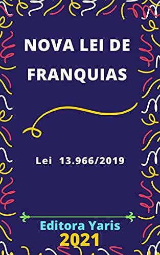 Lei de Franquias – Lei 13.966/2019: Atualizada - 2021