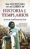 Eso No Estaba En Mi Libro De Historia De Los Templarios