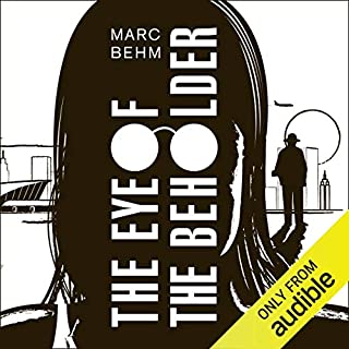 The Eye of the Beholder                   Auteur(s):                                                                                                                                 Mark Behm                               Narrateur(s):                                                                                                                                 William Hope                      Durée: 7 h et 3 min     12 évaluations     Au global 4,3