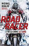 ROAD RACER - J'ai ça dans le sang