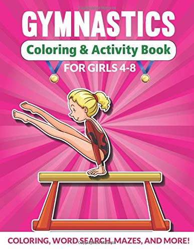 Gymnastics Coloring & Activity Book for Girls 4-8: An awesome activity & coloring book to amuse a fun loving gymnast for hours! Coloring, Mazes, Word Search and More!