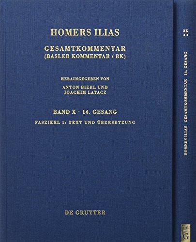Homerus: Homers Ilias. Vierzehnter Gesang: Faszikel 1: Text und Übersetzung. Faszikel 2: Kommentar (Sammlung wissenschaftlicher Commentare (SWC))