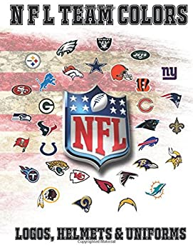 NFL Team Colors Logos Helmets and Uniforms  NFL Coloring book with all 32 team logos helmets and uniforms to color Fun book of interesting facts .. make a fantastic and unique birthday present