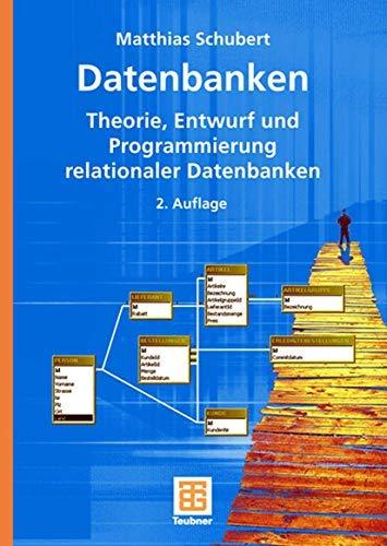Datenbanken: Theorie, Entwurf und Programmierung relationaler Datenbanken