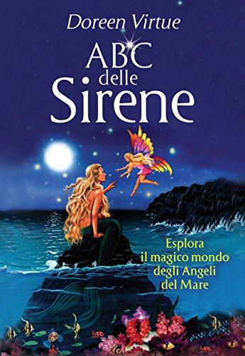 Abc delle Sirene: Esplora il magico mondo degli Angeli del Mare (Italian Edition)