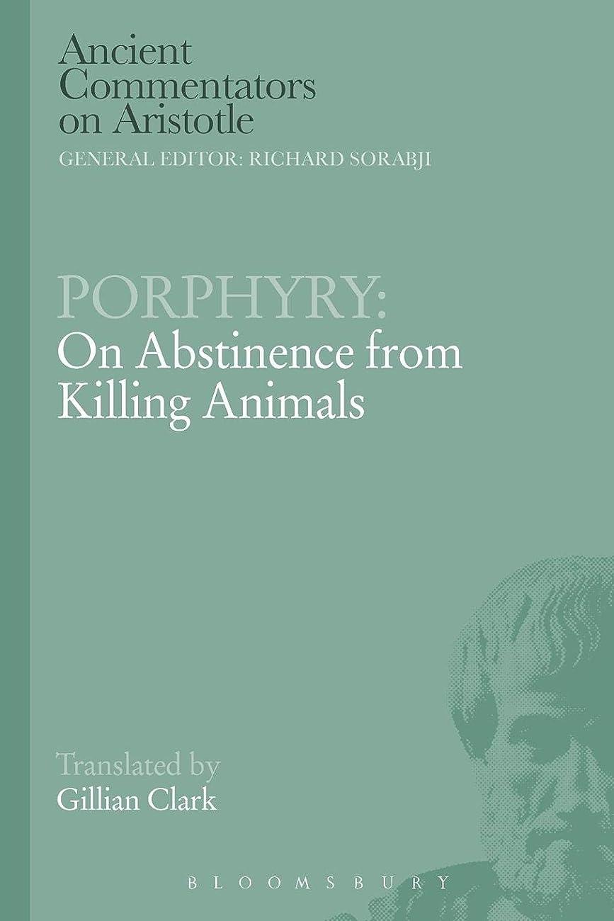 発症収入オセアニアPorphyry: On Abstinence from Killing Animals (Ancient Commentators on Aristotle)