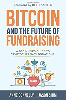 Bitcoin and the Future of Fundraising  A Beginner's Guide to Cryptocurrency Donations