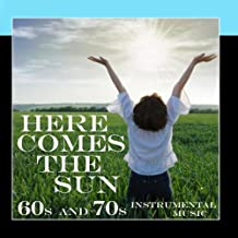 Here Comes the Sun - 60s and 70s Instrumental Music