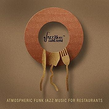 Atmospheric Funk Jazz Music for Restaurants