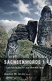 Sachsenmorde 1: 13 packende Thriller aus dem Freistaat - Andreas M. Sturm