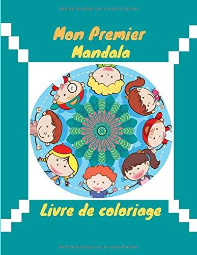 Mon premier Mandala - Livre de coloriage: Carnet à colorier pour les enfants | Art, créativité et détente tout en couleur | 50 pages | 8.5 x11 ''