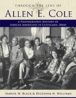 Through the Lens of Allen E. Cole: A Photographic History of African Americans in Cleveland, Ohio