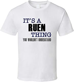 Ruen Thing You Wouldn't Understand Essential Family T Shirt