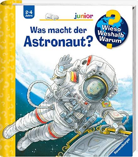 Wieso? Weshalb? Warum? junior: Was macht der Astronaut? (Band 67) (Wieso? Weshalb? Warum? junior, 67)